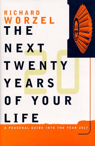 The Next Twenty Years of Your Life: A Personal Guide Into Your Life