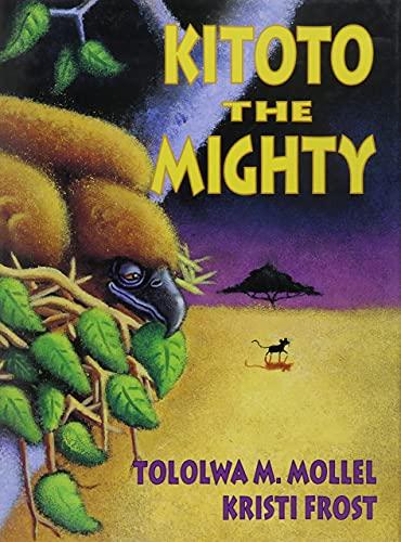 9780773730199: Kitoto the Mighty