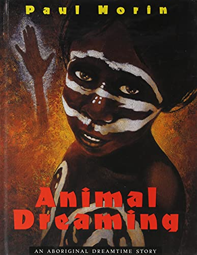 9780773730625: Animal Dreaming: An Aboriginal Dreamtime Story