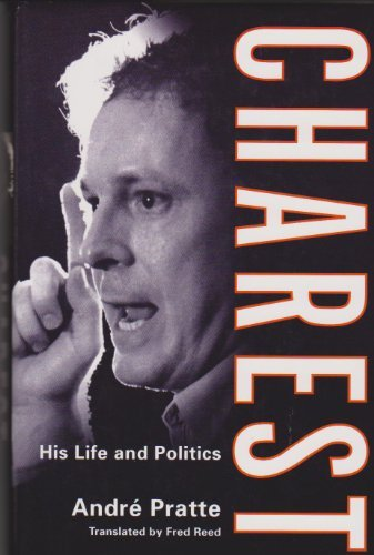 Charest: His Life and Politics: Pratte, Andre