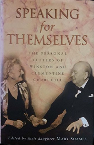 9780773731356: Winston and Clementine Churchill , The Personal Letters of ... Speaking for Themselves ... Edited by daughter Mary Soames