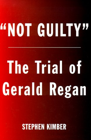 9780773731929: Not Guilty: The Surprising Trial of Gerald Regan