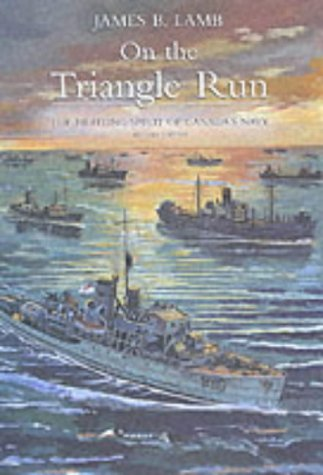 9780773732551: On the Triangle Run: The Fighting Spirit of Canada's Navy