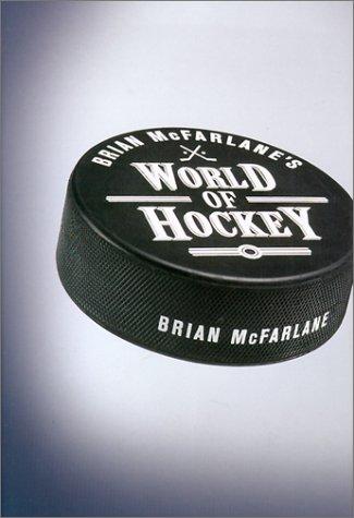 9780773732636: Brian McFarlane's World of Hockey
