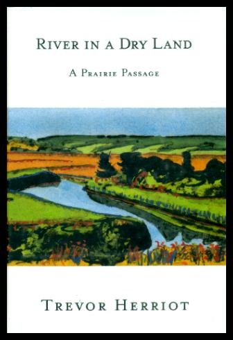 River in a Dry Land: A Prairie: Herriot, Trevor