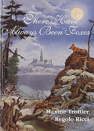 There Have Always Been Foxes (0773732780) by Maxine Trottier