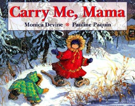 Carry Me Mama: Devine, Monica