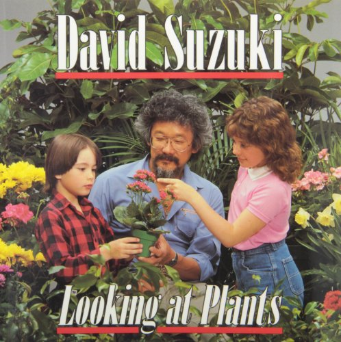 9780773750395: Looking at Plants (David Suzuki's Looking at)