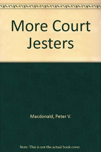 More Court Jesters : Back To The Bar For More of the Funniest Stories From Canada's Courts