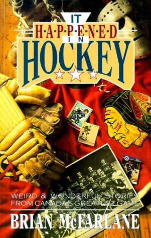 9780773754652: It Happened in Hockey: Weird & Wonderful Stories from Canada's Greatest Game