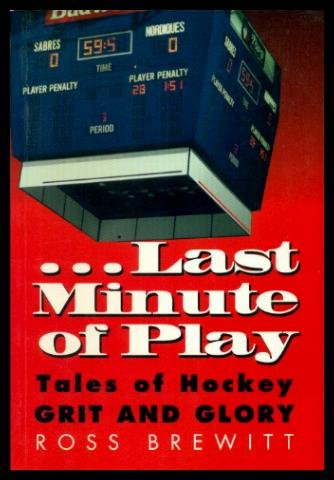 Last Minute of of Play Tales of Hockey Grit and Glory
