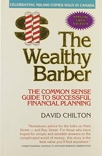 The Wealthy Barber: Everyone's Common-Sense Guide to Becoming Financially Independent (0773756183) by David Chilton