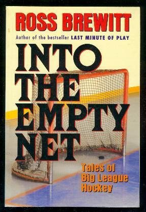 9780773756748: Into the Empty Net: Tales of Big League Hockey