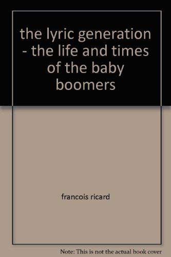 The lyric generation: The life and times of the baby boomers (0773756841) by François Ricard