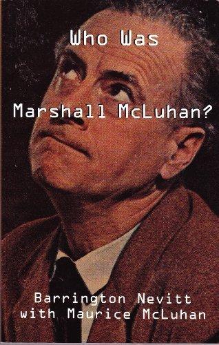 Who Was Marshall McLuhan?: Barrington Nevitt