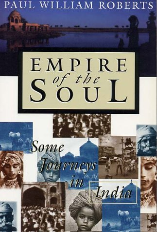 Empire of the Soul: Some Journeys in: Roberts, Paul William