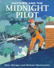 Matthew & Midnight Pilot (Matthew's Midnight Adventure Series): Morgan, Allen