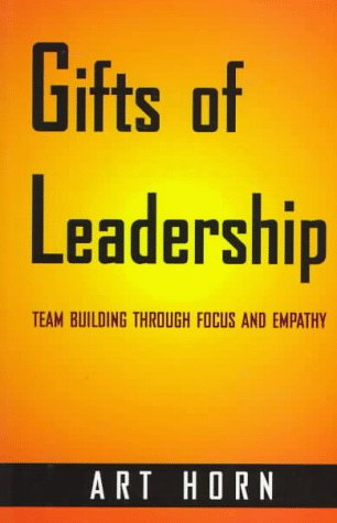 9780773758698: Gifts of Leadership: Team-Building Through Focus and Empathy