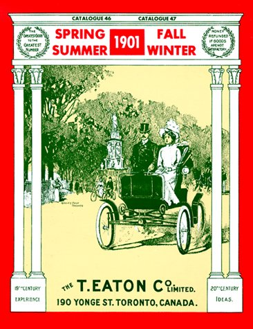 9780773759237: The 1901 Editions of the T. Eaton Co. Limited Catalogues for Spring & Summer, Fall & Winter