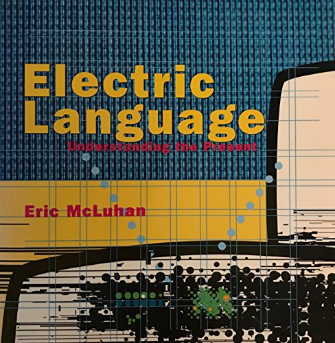 9780773759725: Electric language: Understanding the present