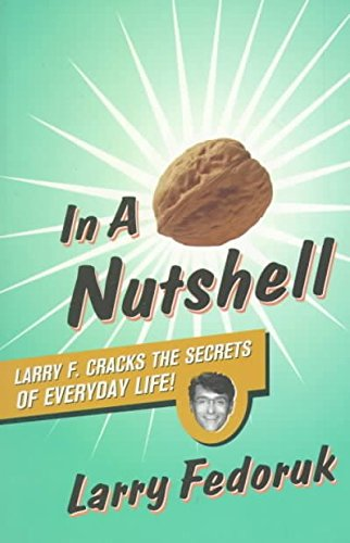9780773760059: In a Nut Shell: Larry F Cracks the Secrets of Everyday Life!