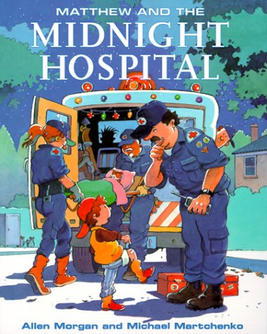 9780773760141: Matthew and the Midnight Hospital (Matthew's Midnight Adventure)