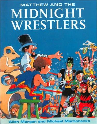 9780773760530: Matthew and the Midnight Wrestlers (Matthew's Midnight Adventure Series)