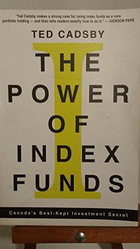 The power of index funds: Canada's best-kept investment secret: Cadsby, Ted