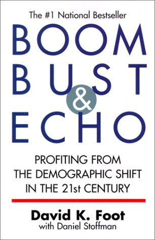 9780773762084: Boom Bust & Echo: Profiting from the Demographic Shift in the 21st Century