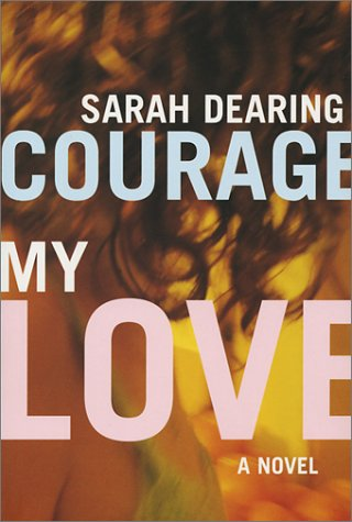 Courage My Love : A Novel