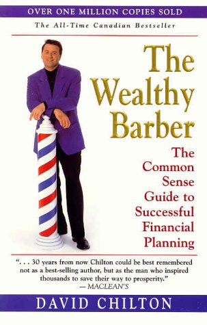 The Wealthy Barber: The Common Sense Guide to Successful Financial Planning (0773762167) by David Chilton