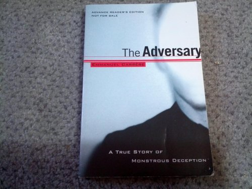 9780773762442: The adversary: A true story of monstrous deception