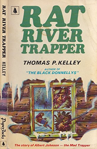 Rat River Trapper:  The Story of Albert Johnson, The Mad Trapper (0773770046) by Thomas P. Kelley