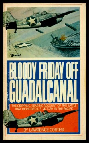 9780773780620: BLOODY FRIDAY OFF GUADALCANAL - World at War Series [Paperback] by Cortesi, L...
