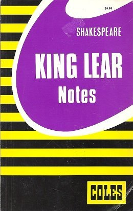 King Lear: Notes (Coles Notes): William Shakespeare