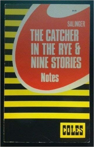 Catcher in the Rye and Nine Stories (Coles Notes): J. D. Salinger