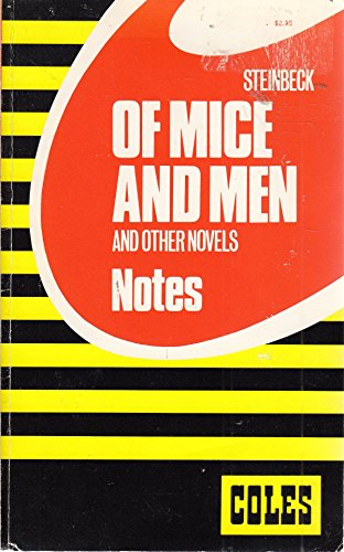 Of Mice and Men: Notes, Coles; Steinbeck,