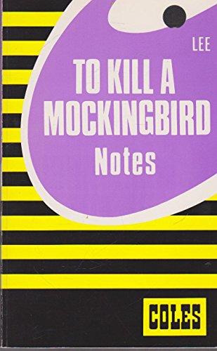 To Kill a Mockingbird: Coles Notes Staff,