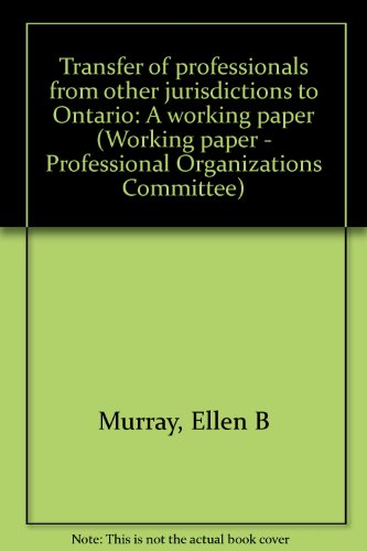 Transfer of professionals from other jurisdictions to Ontario: A working paper (Working paper - ...