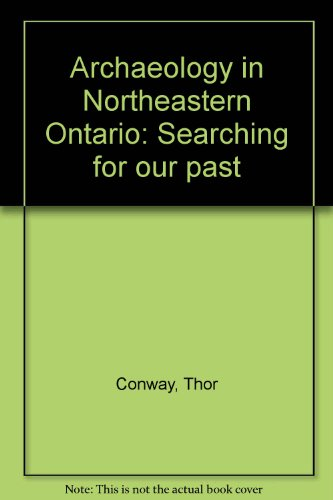 9780774362429: Archaeology in Northeastern Ontario: Searching for our past