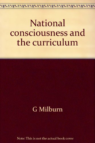 National consciousness and the curriculum: The Canadian case: Milburn, G