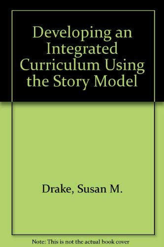 9780774403948: Developing an Integrated Curriculum Using the Story Model