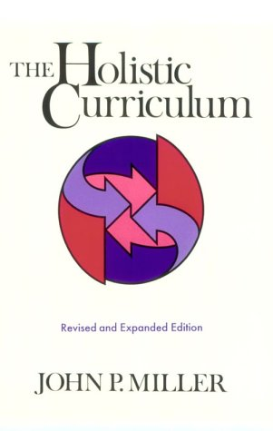 miller john 1996 the holistic curriculum pdf