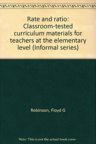 9780774450331: Rate and ratio: Classroom-tested curriculum materials for teachers at the elementary level (Informal series)