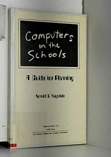 Computers in the Schools: A Guide for: Ronald G. Ragsdale