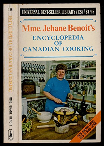 Mme. Jehane Benoit's ENCYCLOPEDIA OF CANADIAN COOKING Universal BestSeller Library / 128:...