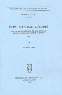 9780774668170: Hermès en Haute-Egypte : Tome 1, Les textes hermétiques de Nag Hammadi et leurs parallèles grecs et latins