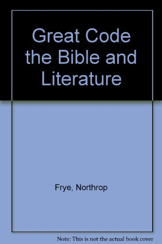 9780774701365: Great Code the Bible and Literature