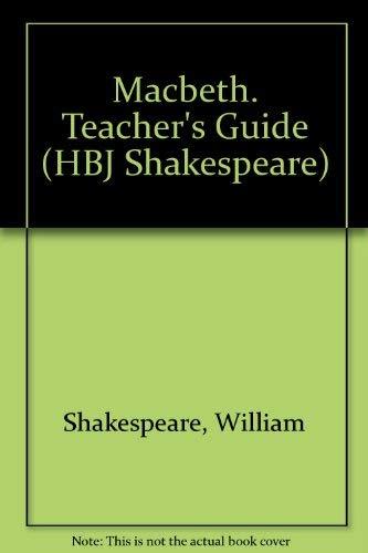 Macbeth. Teacher's Guide (HBJ Shakespeare): Shakespeare, William, Kortes,