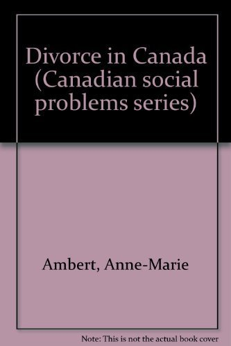 Divorce in Canada (Canadian social problems series): Anne-Marie Ambert